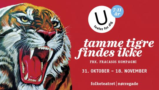 Tamme Tigre Findes Ikke på U - teater for dig